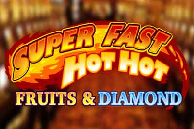 slot machine Bar senza scaricare - Super Fast Hot Hot Fruits & Diamond